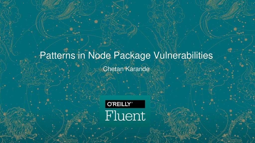Patterns in Node Package Vulnerabilities Chetan...