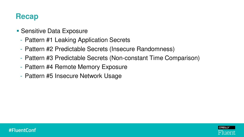 Recap ▪ Sensitive Data Exposure - Pattern #1 Le...