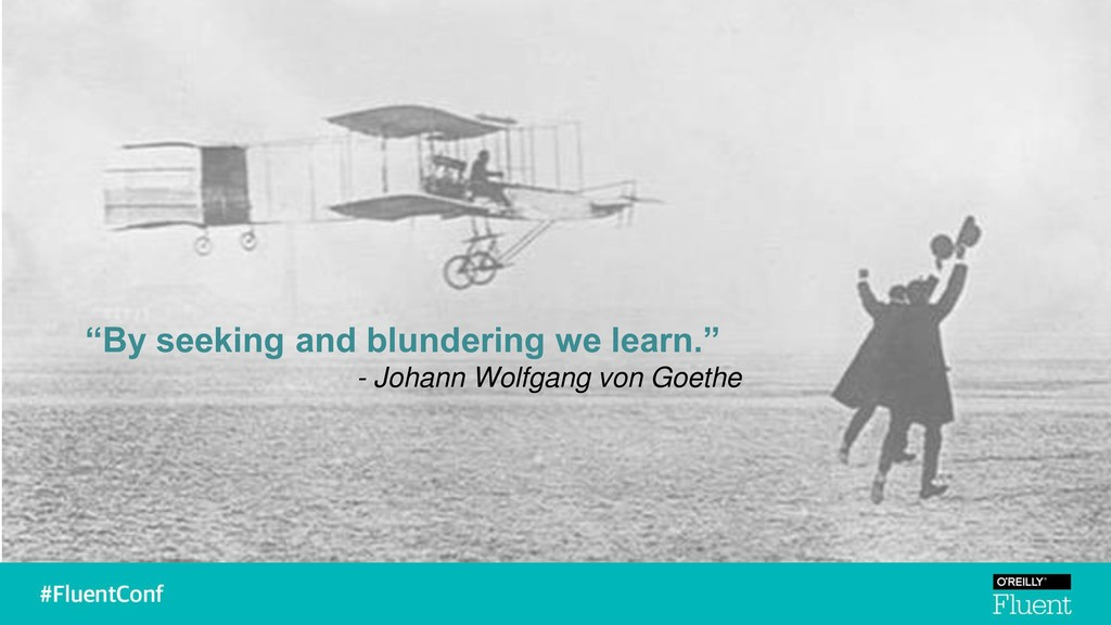 """By seeking and blundering we learn."" - Johann ..."