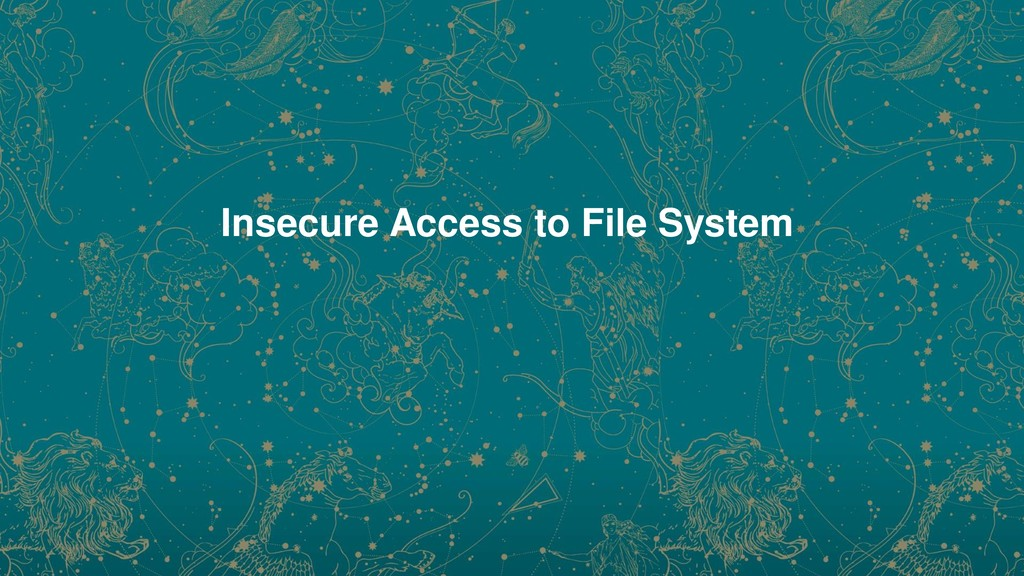Insecure Access to File System