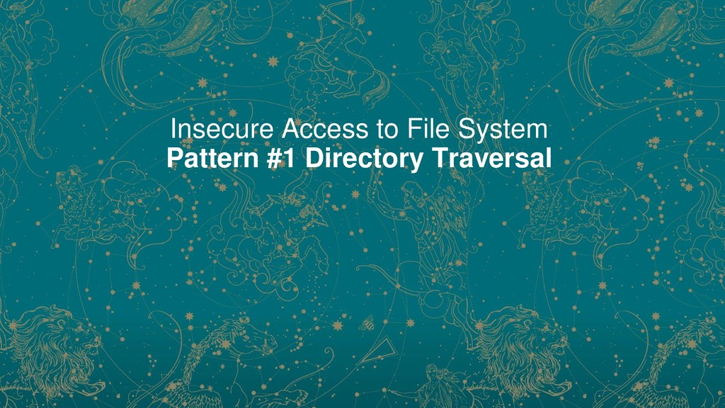 Insecure Access to File System Pattern #1 Direc...