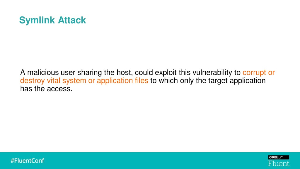 Symlink Attack A malicious user sharing the hos...