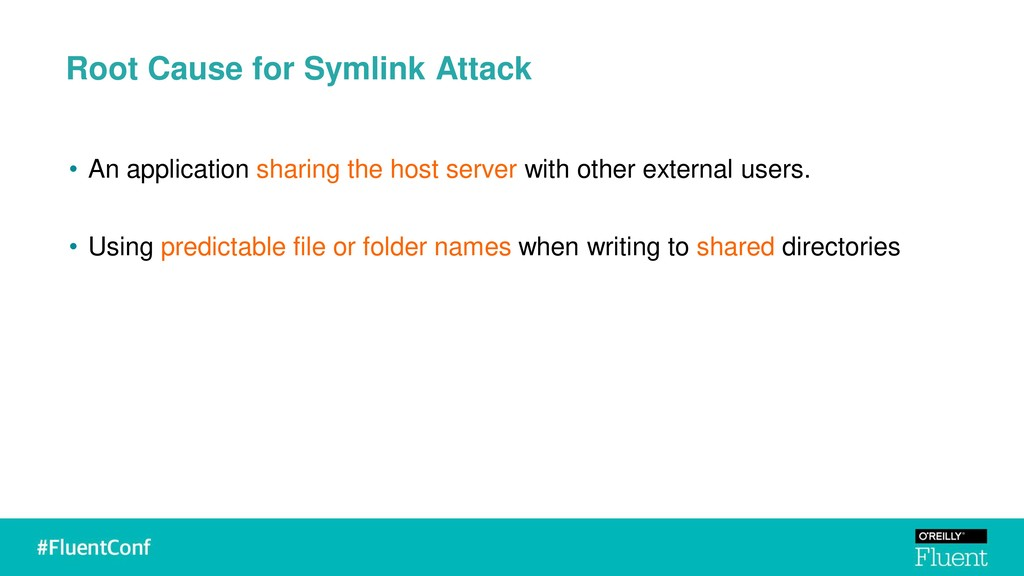 Root Cause for Symlink Attack • An application ...