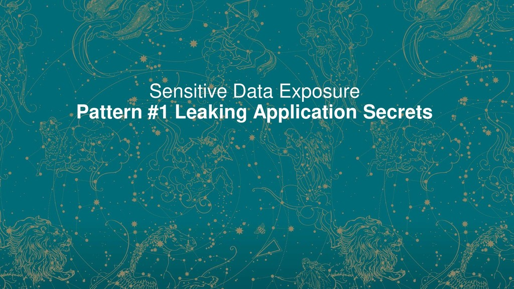 Sensitive Data Exposure Pattern #1 Leaking Appl...