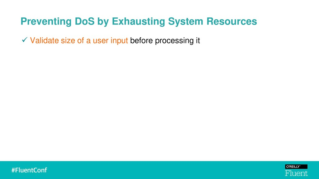 Preventing DoS by Exhausting System Resources ✓...