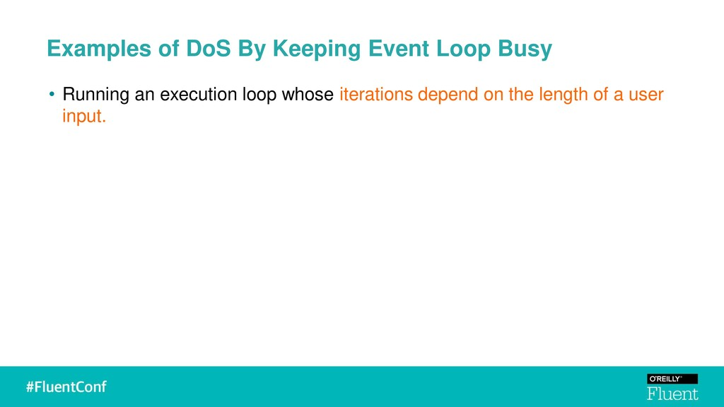 Examples of DoS By Keeping Event Loop Busy • Ru...