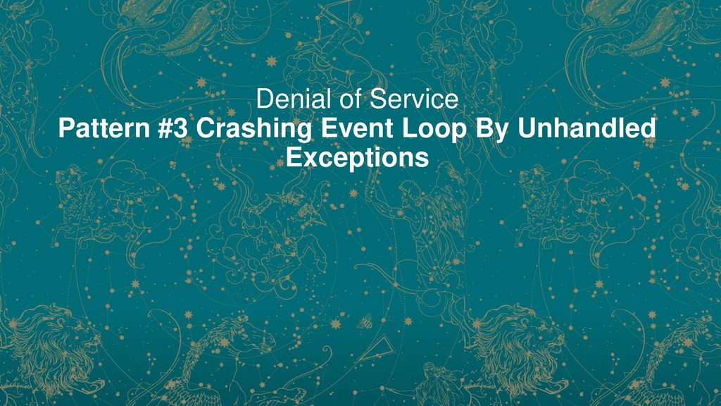 Denial of Service Pattern #3 Crashing Event Loo...