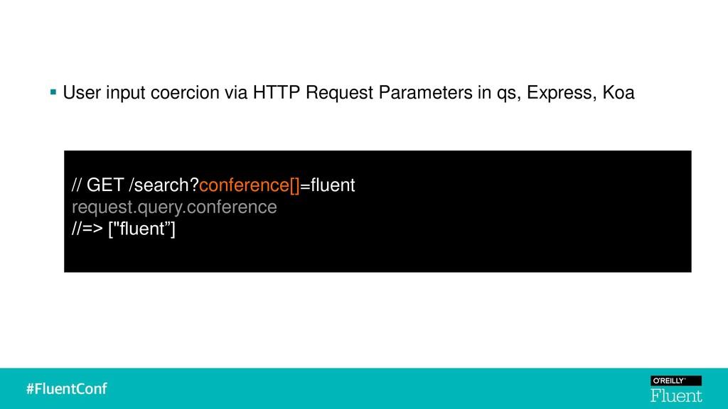 ▪ User input coercion via HTTP Request Paramete...