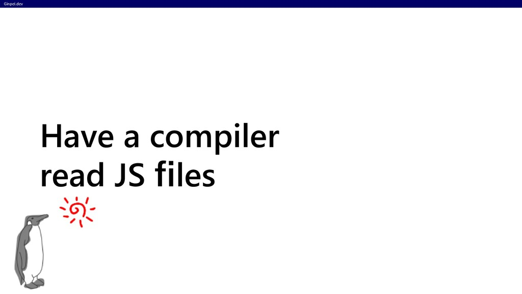 Ginpei.dev Have a compiler read JS files