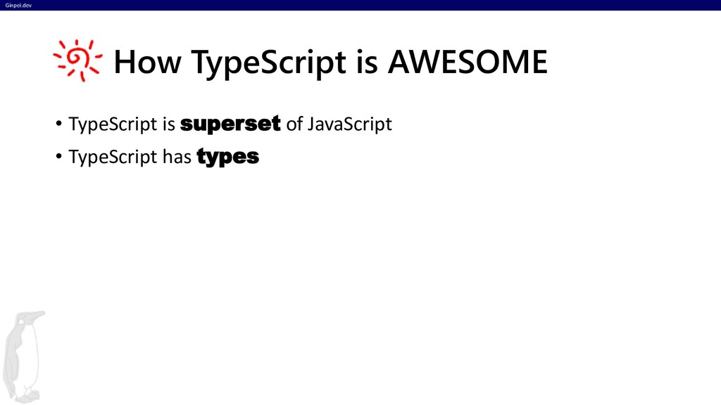 Ginpei.dev • TypeScript is superset of JavaScri...