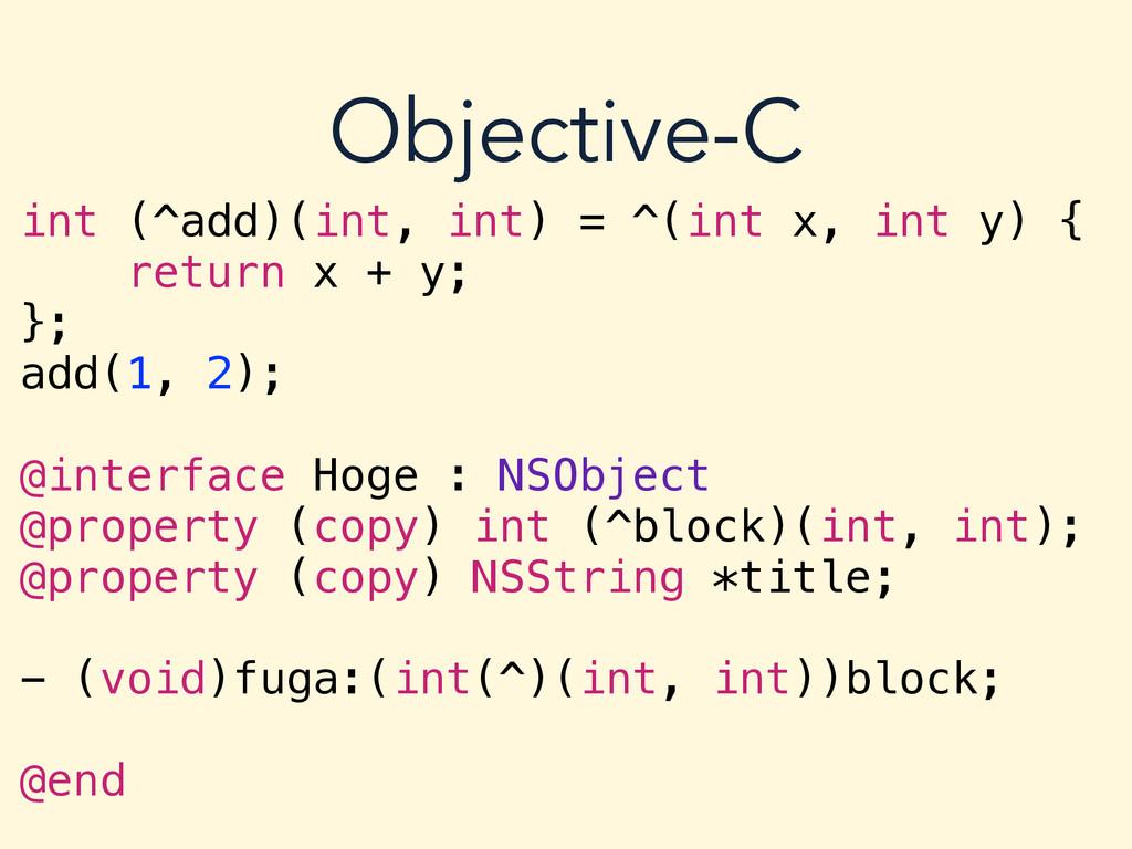 int (^add)(int, int) = ^(int x, int y) { return...
