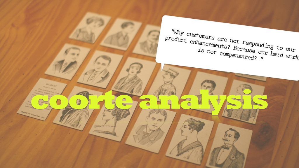"coorte analysis ""Why customers are not respondi..."