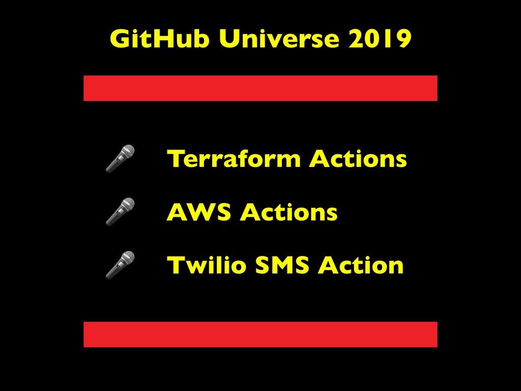 GitHub Universe 2019 Terraform Actions AWS Acti...