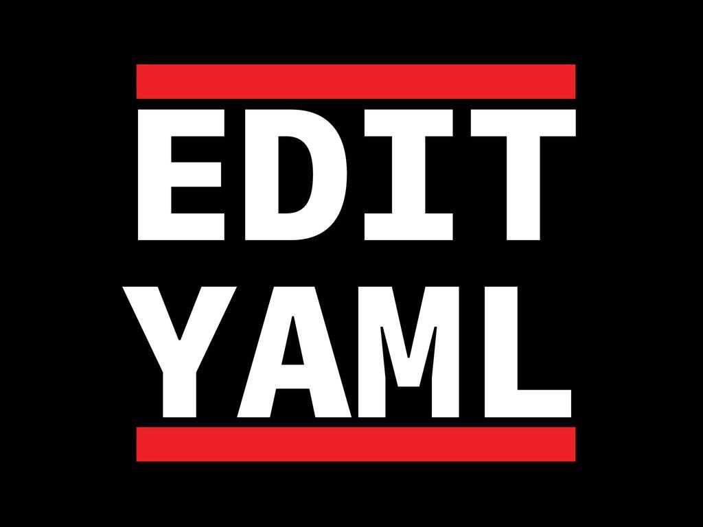 EDIT YAML
