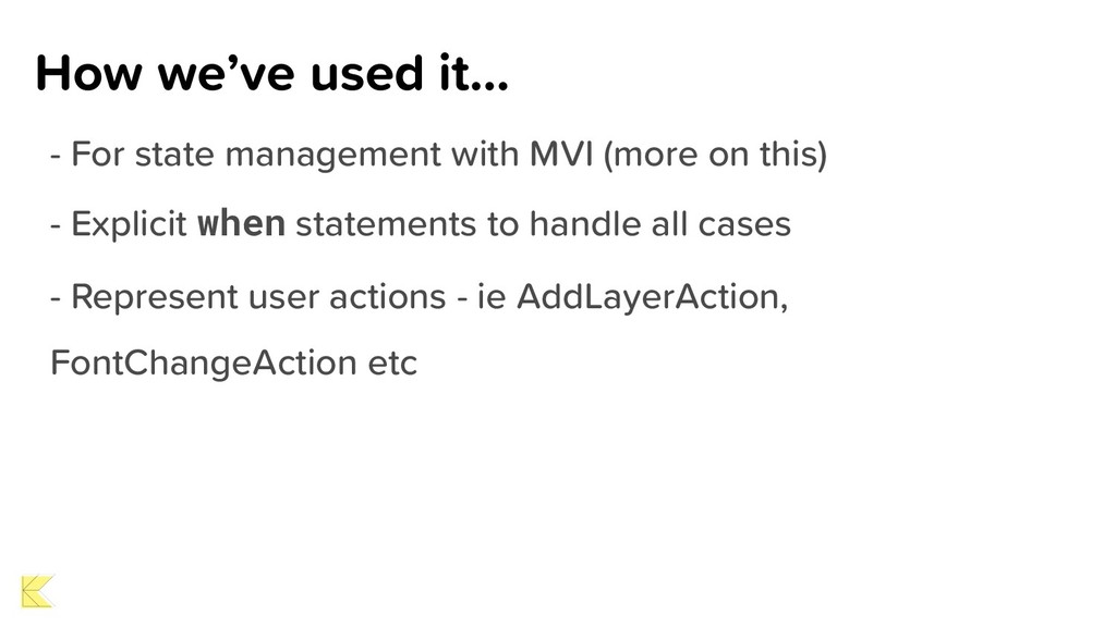 How we've used it… - For state management with ...