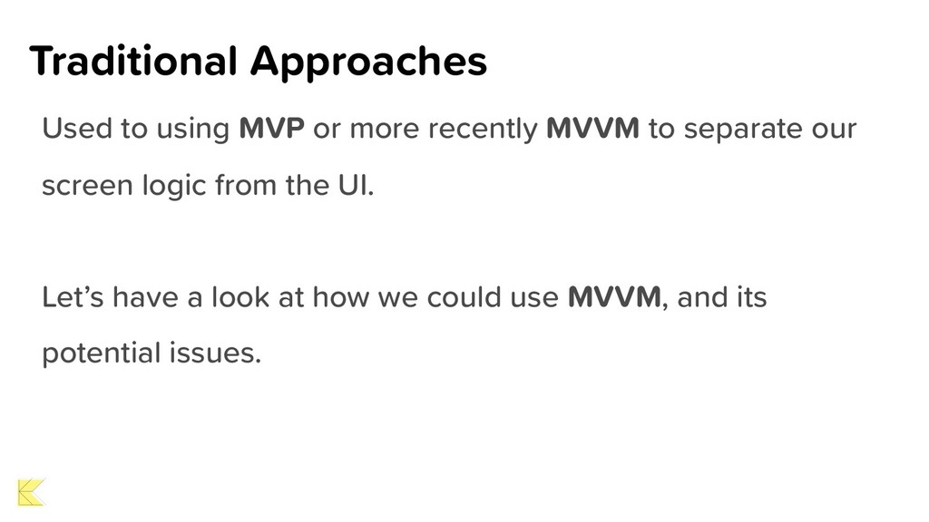 Traditional Approaches Used to using MVP or mor...