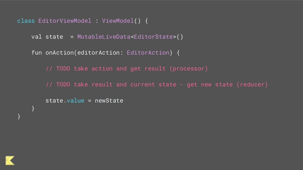 class EditorViewModel : ViewModel() { val state...