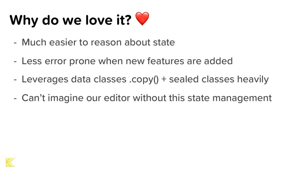 Why do we love it? ❤ - Much easier to reason ab...