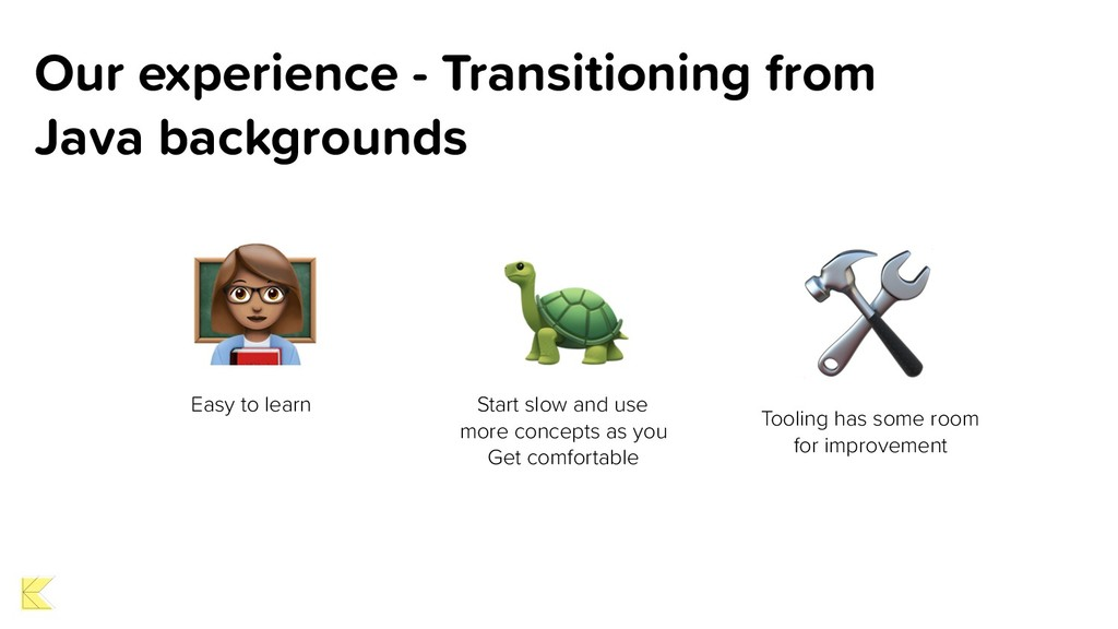 Our experience - Transitioning from Java backgr...
