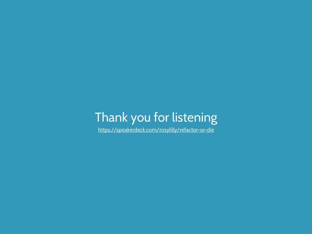 Thank you for listening https://speakerdeck.com...