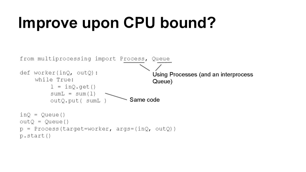 Improve upon CPU bound? from multiprocessing im...