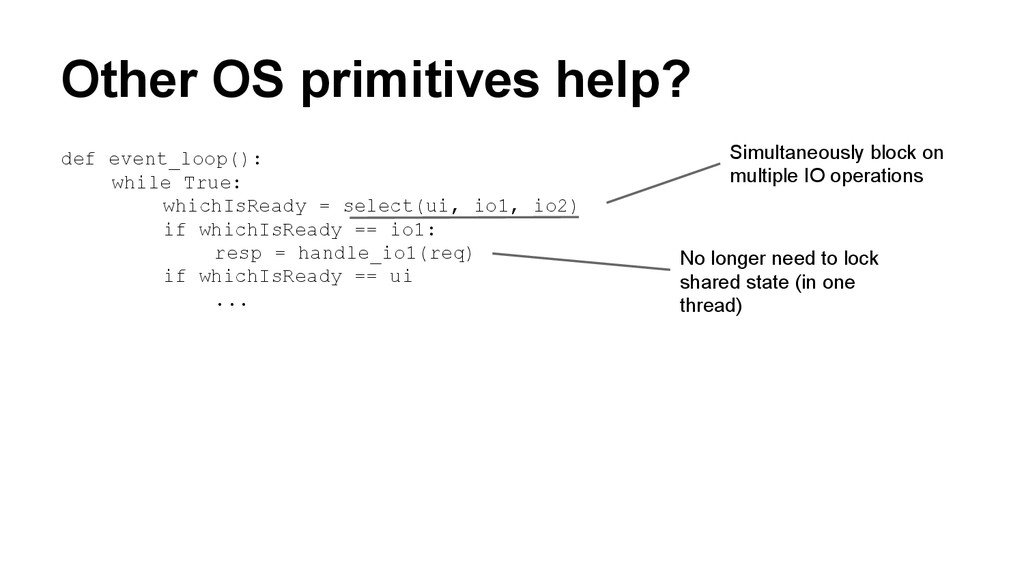 Other OS primitives help? def event_loop(): whi...