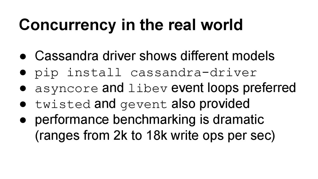 Concurrency in the real world ● Cassandra drive...