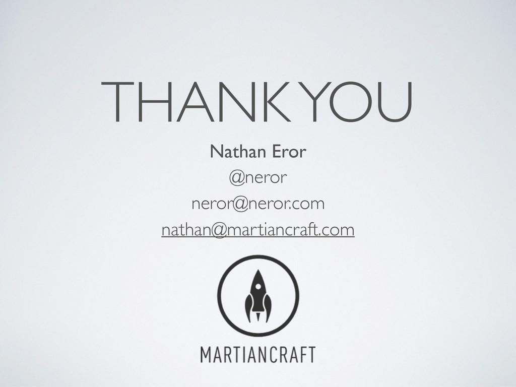 THANK YOU Nathan Eror  @neror  neror@neror....