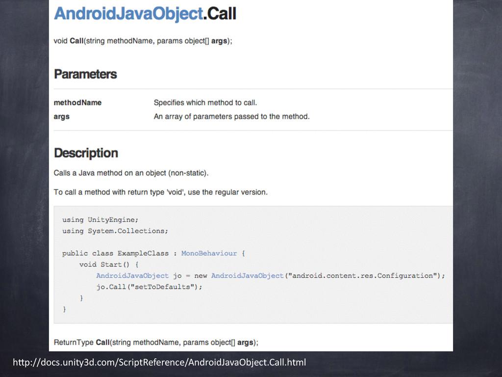 "h""p://docs.unity3d.com/ScriptReference/AndroidJ..."