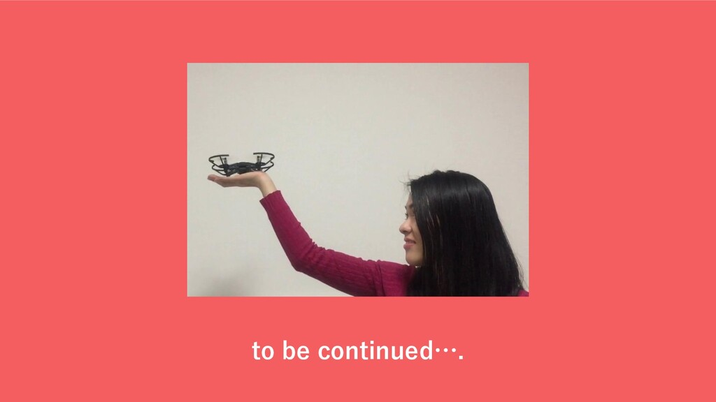 to be continued….