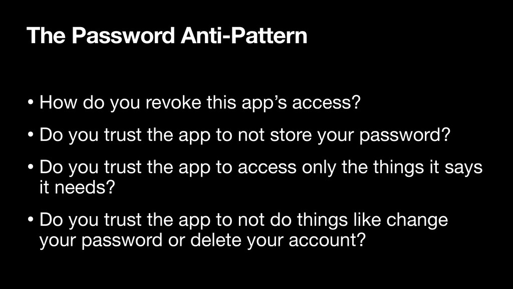 The Password Anti-Pattern • How do you revoke t...
