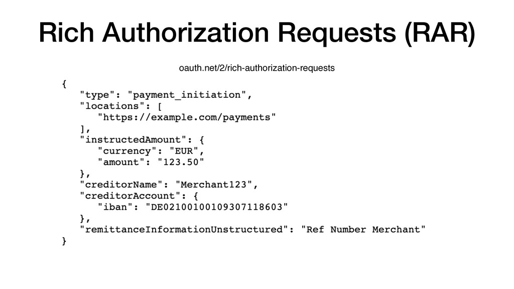 Rich Authorization Requests (RAR) oauth.net/2/r...