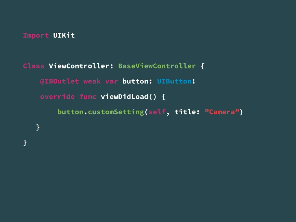 Import UIKit Class ViewController: BaseViewCont...