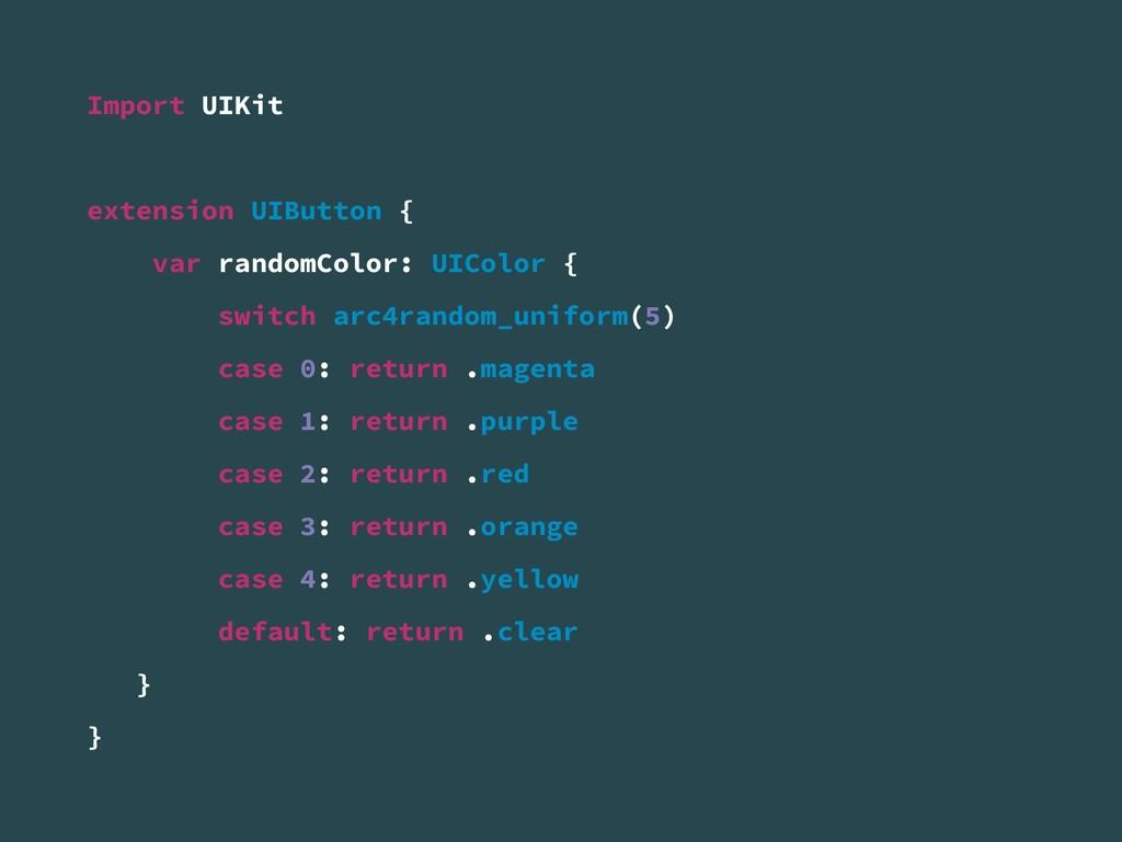 Import UIKit extension UIButton { var randomCol...