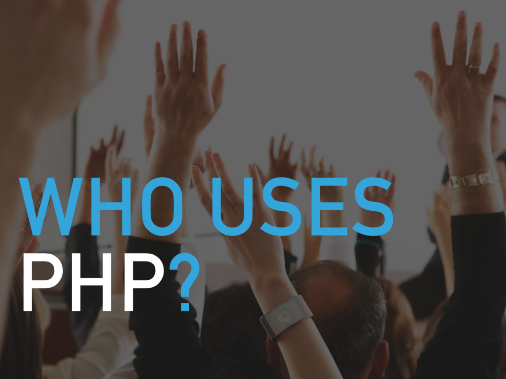 WHO USES PHP?