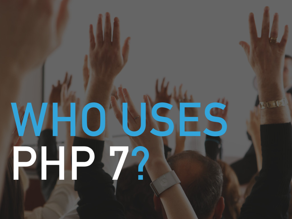 WHO USES PHP 7?