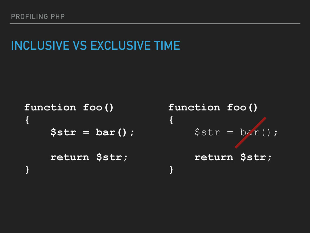 PROFILING PHP INCLUSIVE VS EXCLUSIVE TIME funct...