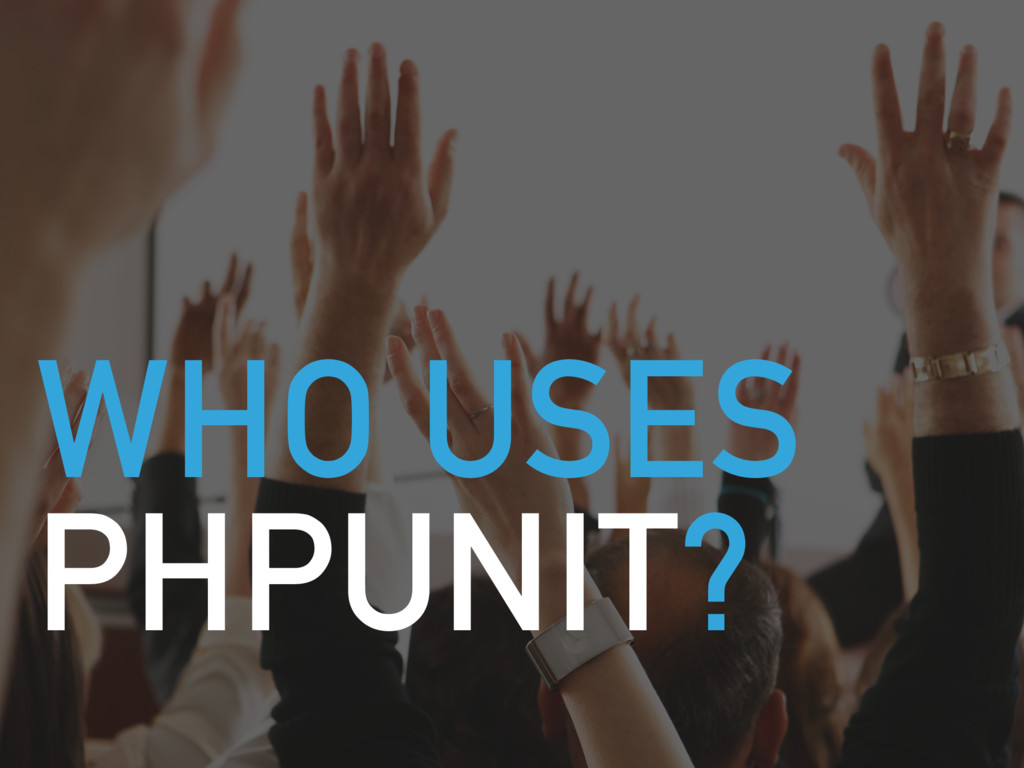WHO USES PHPUNIT?