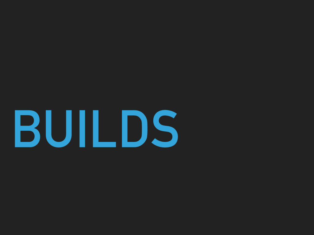 BUILDS