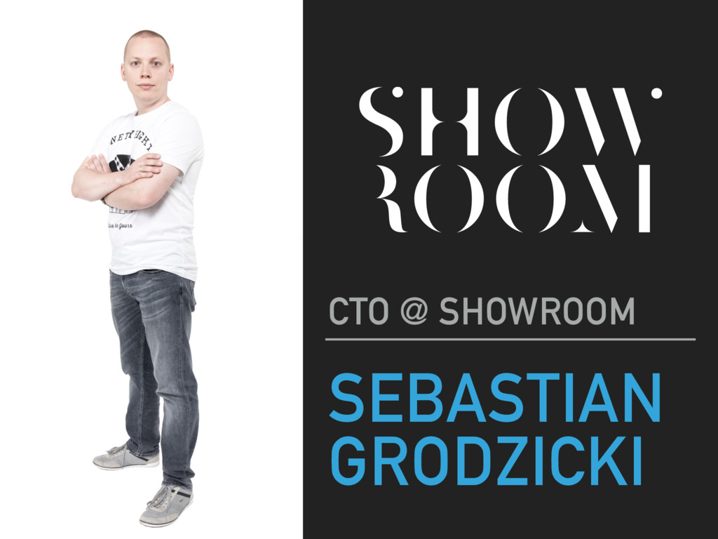 SEBASTIAN GRODZICKI CTO @ SHOWROOM