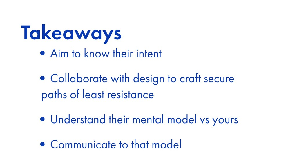 Takeaways •Aim to know their intent •Collaborat...
