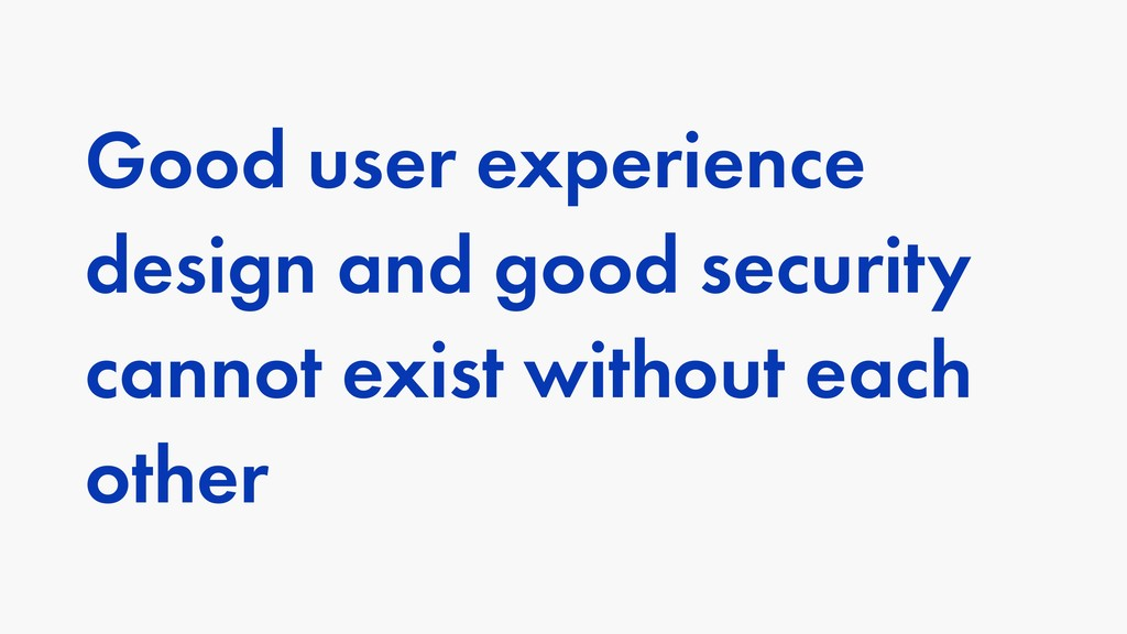 Good user experience design and good security c...