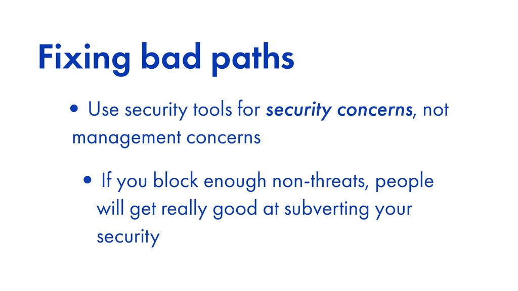 Fixing bad paths •Use security tools for securi...
