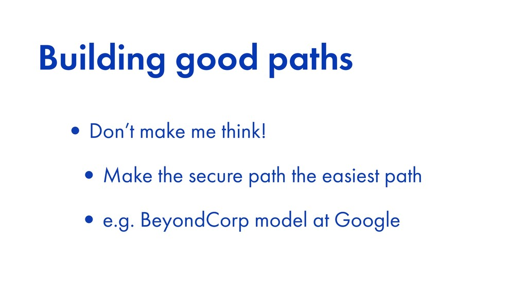 Building good paths •Don't make me think! •Make...