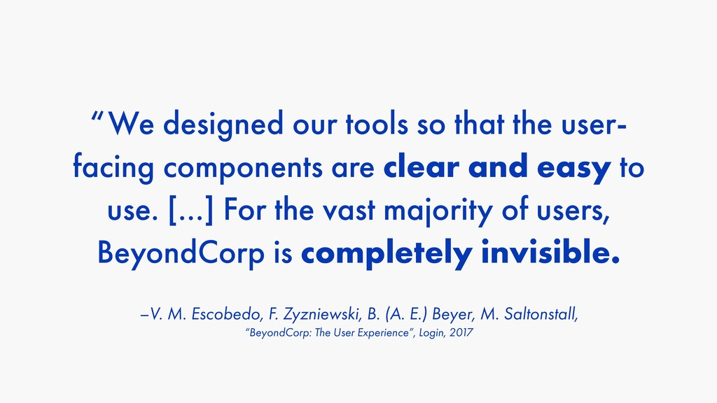 """We designed our tools so that the user- facing..."