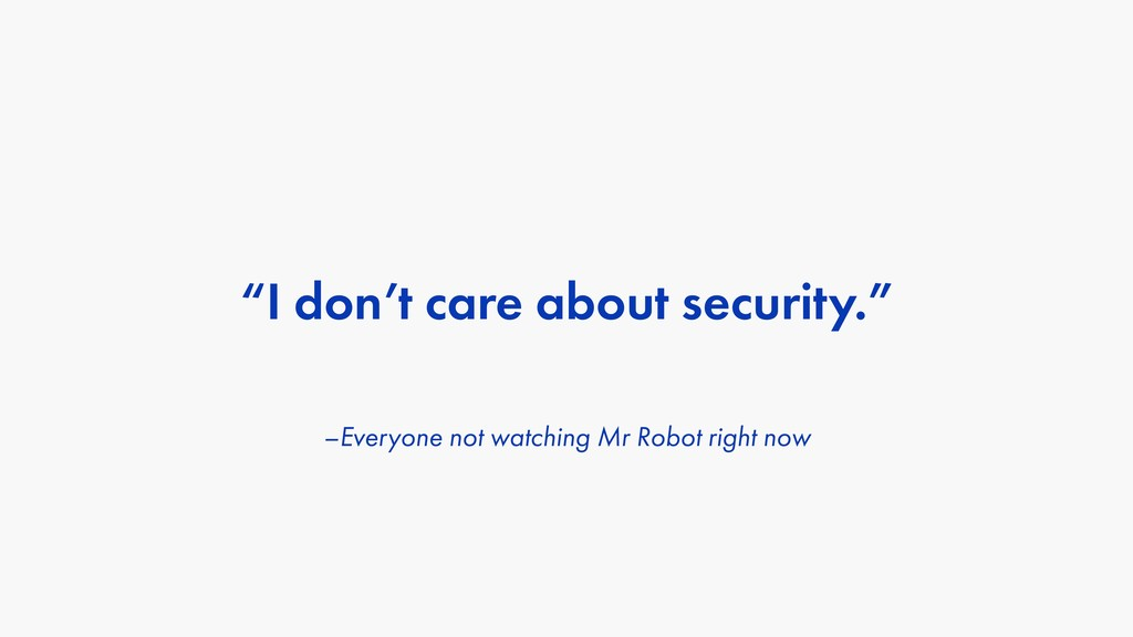 "–Everyone not watching Mr Robot right now ""I do..."
