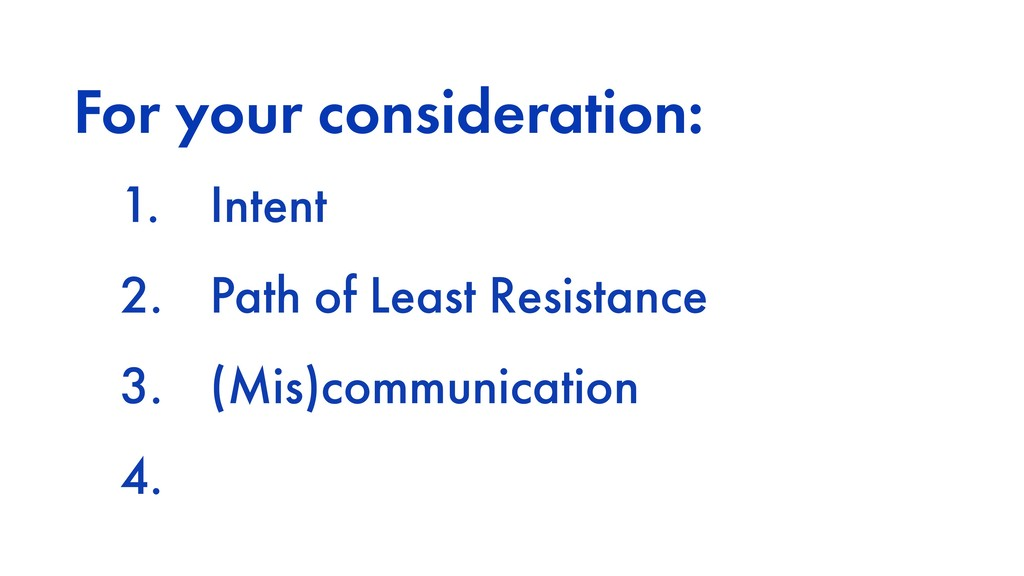 For your consideration: 1. Intent 2. Path of Le...