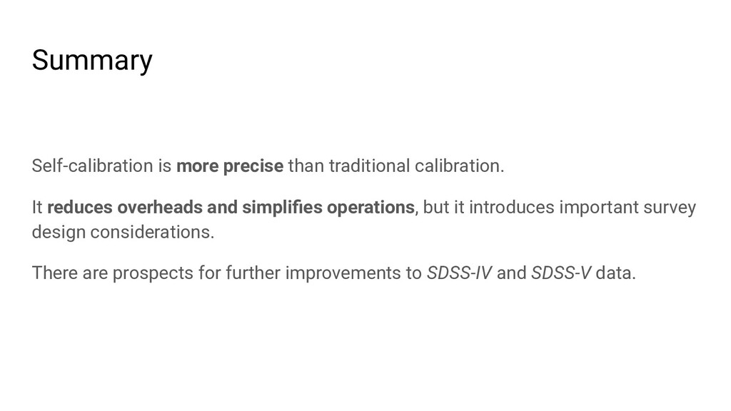 Summary Self-calibration is more precise than t...