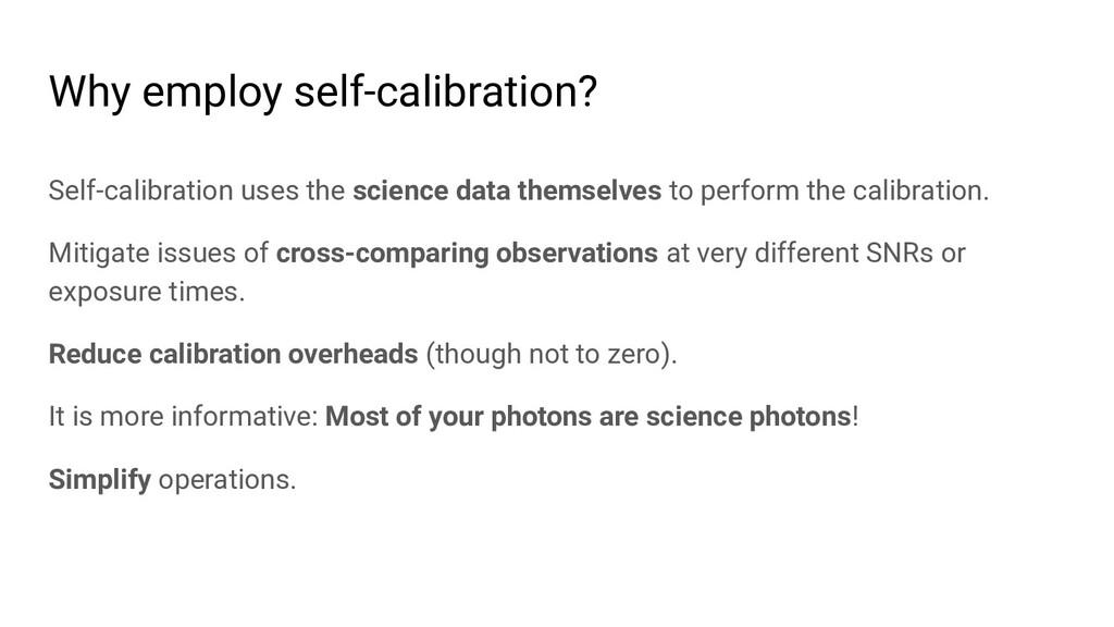Why employ self-calibration? Self-calibration u...