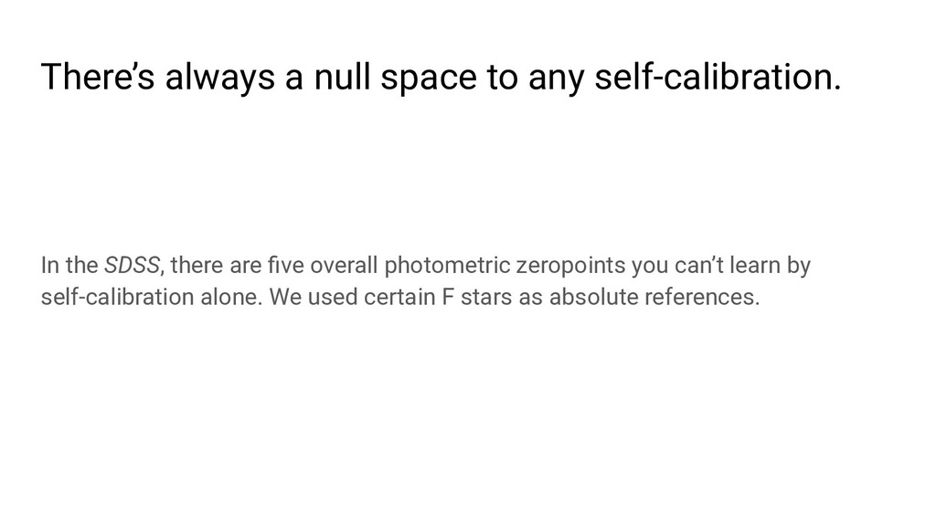 There's always a null space to any self-calibra...
